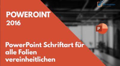 PowerPoint Schriftart für alle Folien vereinheitlichen