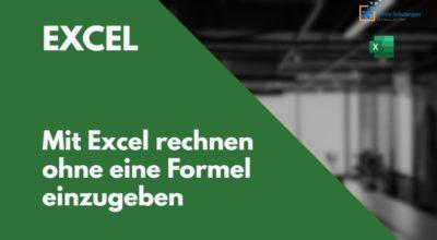 Mit Excel rechnen ohne eine Formel einzugeben