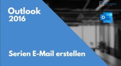 Mit Outlook SerienMail erstellen
