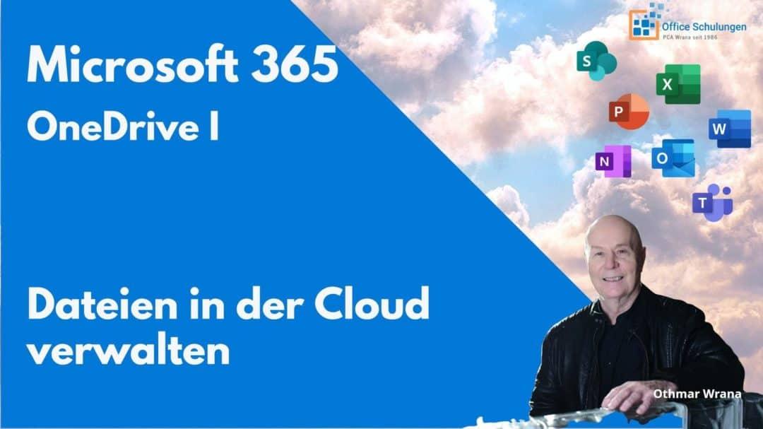 OneDrive Teil 1 - Microsoft 365 - Dateien in der Cloud verwalten(Office 365)