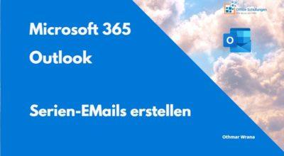 Serien-Emails mit Outlook 365 erstellen