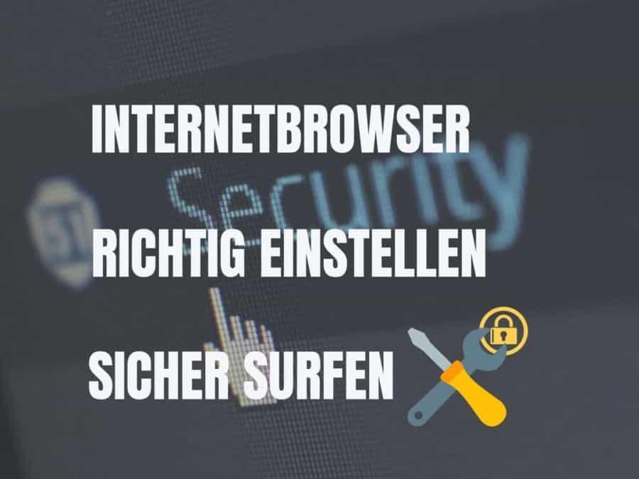 internetbrowser richtig einstellen sicher surfen